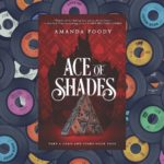 Love THIS Character? Try THAT Playlist; Ace of Shades edition!