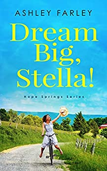 Dream Big, Stella! by Ashley Farley