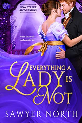 Everything a Lady is Not by Sawyer North
