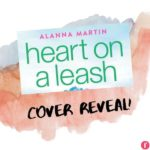 Heart on a Leash by Alanna Martin