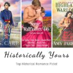 Historically Yours: Top Historical Romance Picks for August 1st to 15th