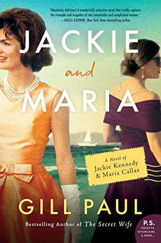 Jackie and Maria: A Novel of Jackie Kennedy & Maria Callas by Gill Paul