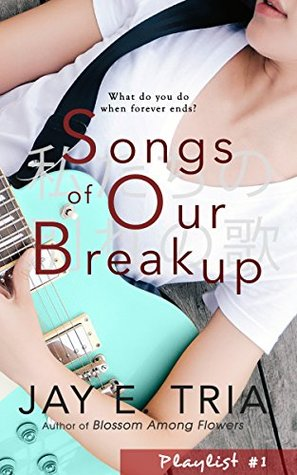 Songs of Our Breakup by Jay E. Tria