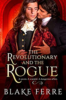 The Revolutionary and the Rogue by Blake Ferre