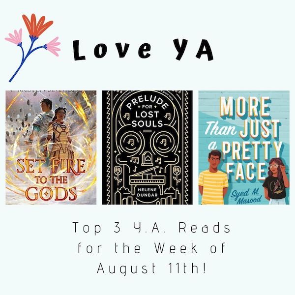 Love YA: Top 3 Y.A. Reads for the Week of August 11th