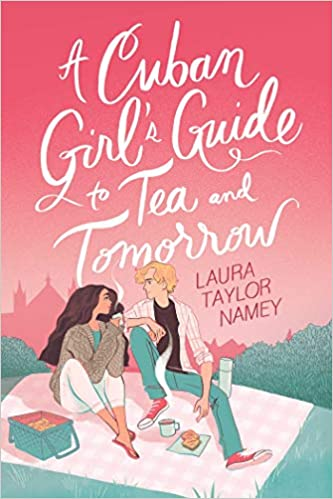 A Cuban Girls Guide to Tea and Tomorrow by Laura Taylor Namey