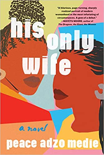His Only Wife by Peace Adzo Medi