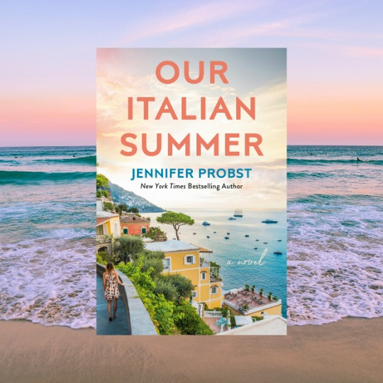 Our Italian summer by Jennifer Probst Excerpt