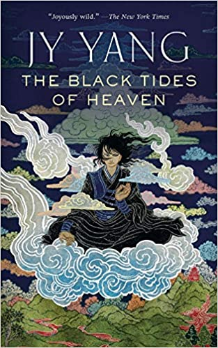 The Black Tides of Heaven by J.Y. Yang