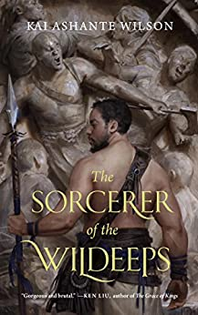 The Sorcerer of the Wildeeps by Kai Ashante Wilson