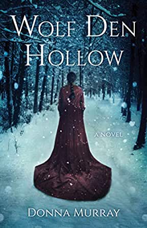 Wolf Den Hollow by Donna Murray