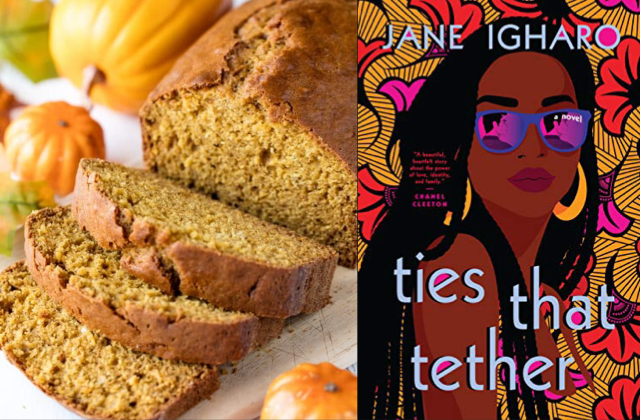 Pumpkin Bread paired with Ties that Tether by Jane Igharo