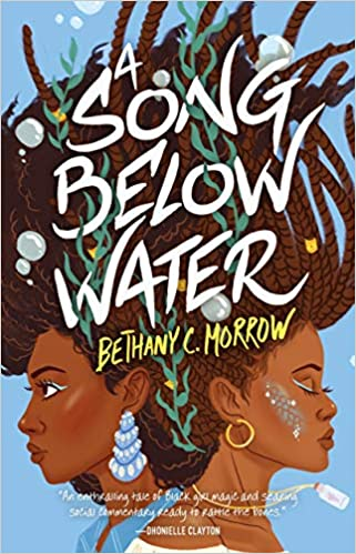A Song Below Water by Bethany C. Morrow