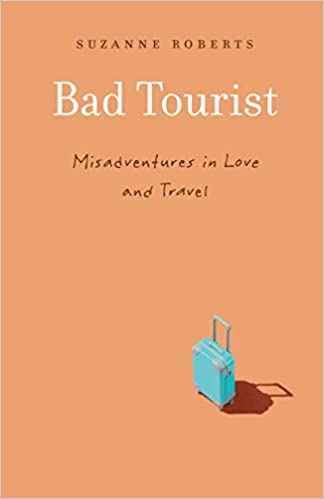 Bad Tourist by Suzanne Roberts