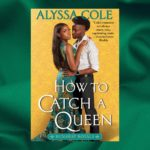 How to Catch a Queen by Alyssa Cole excerpt