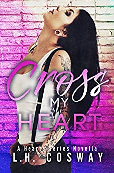 Cross my Heart by L.H. Cosway