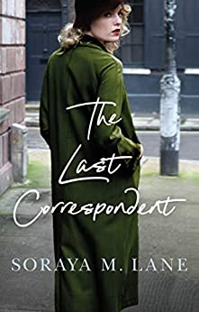 The Last Correspondent by Soraya Lane