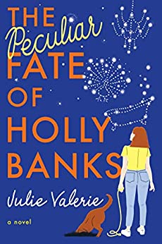 The Peculiar Fate of Holly Banks by Julie Valerie