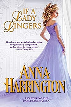 If a Lady Lingers by Anna Harrington