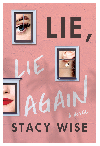 Lie, Lie Again by Stacy Wise