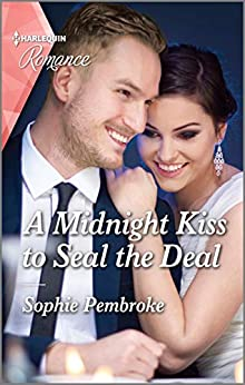 A Midnight Kiss to Seal the Deal by Sophie Pembroke