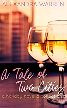 A Tale of Two Cities A New Year Novella by Alexandra Warren