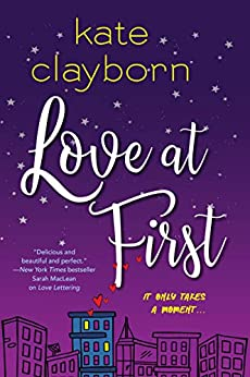 Love At First by Kate Clayborn