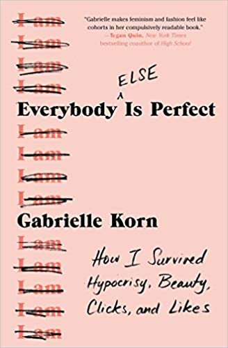 Everybody (Else) is Perfect by Gabrielle Korn