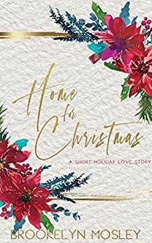 Home for Christmas by Brookelyn Mosley