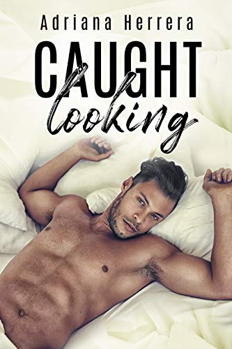 Caught Looking by Adriana Herrera