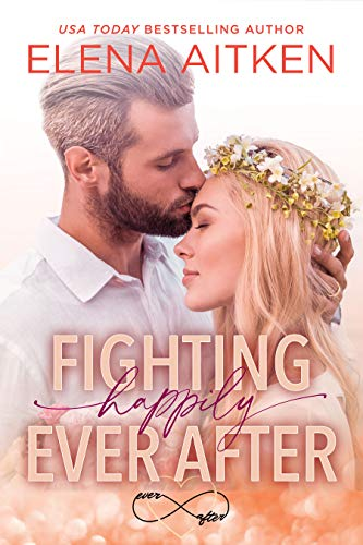 Fighting Happily Ever After by Elena Aitken