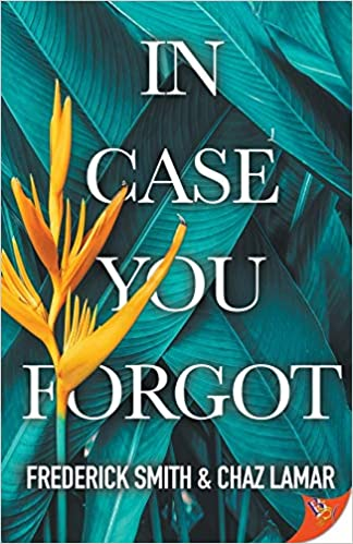 In Case You Forgot by Frederick Smith and Chaz Lamar