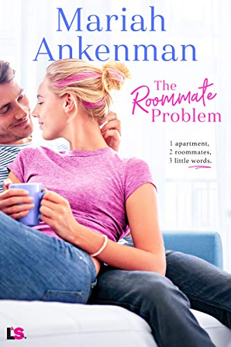 The Roommate Problem by Mariah Ankenman