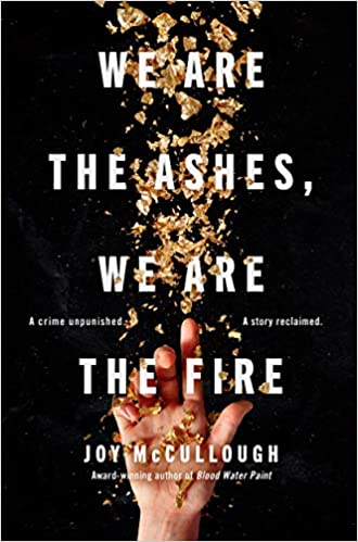 We are the Ashes, We are the Fire by Joy McCullough