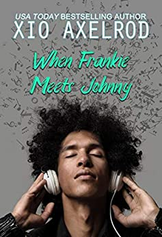 When Frankie Meets Johnny by Xio Axlerod
