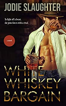 White Whiskey Bargain by Jodie Slaughter