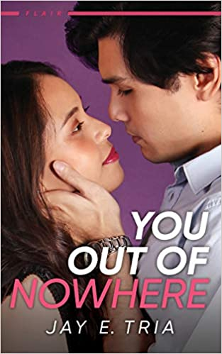You Out of Nowhere by Jay E Tria