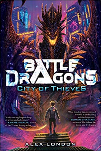 Battle Dragons City of Thieves by Alex London