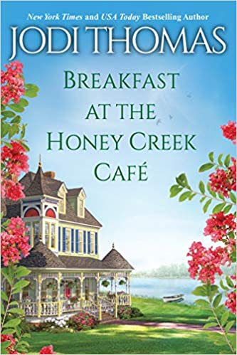 Breakfast at the Honey Creek Cafe by Jodi Thomas