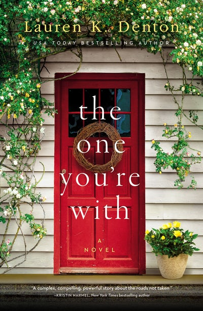 The One You're With by Lauren K. Denton