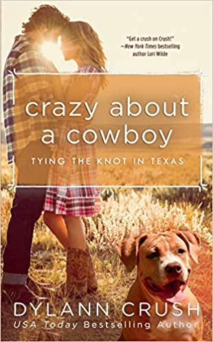 Crazy About A Cowboy by Dylann Crush