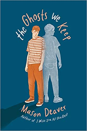The Ghosts We Keep by Mason Deaver