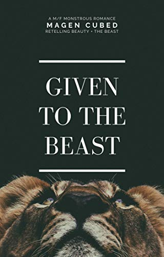 Given to the Beast by Magen Cubed