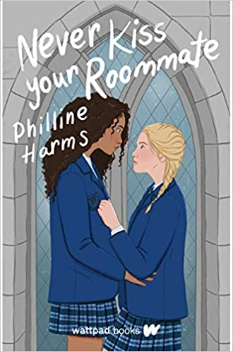 Never Kiss Your Roommate by Philline Harms
