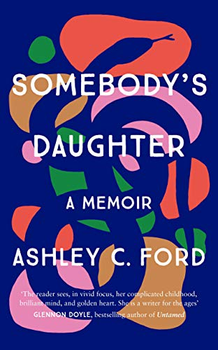 Somebody's Daughterby Ashley C. Ford