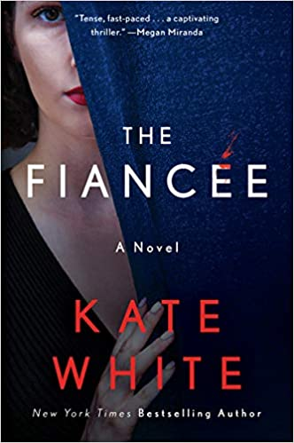 The Fiancee by Kate White
