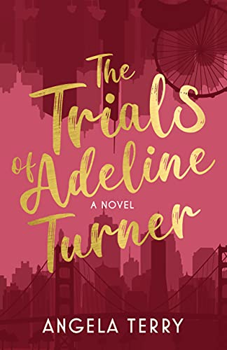 The Trials of Adeline Turner by Angela Terry