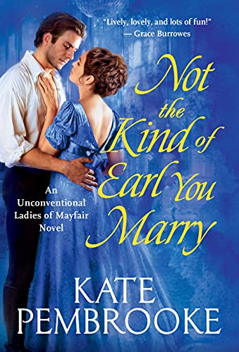 Not The Kind of Earl You Marry by Kate Pembroke