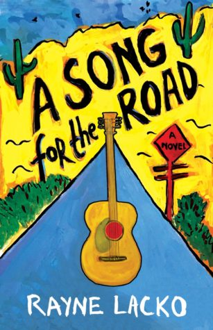 A Song for the Road by Rayne Lacko