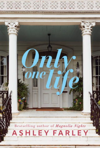 Only one Life by Ashley Farley